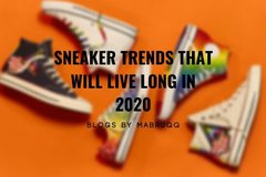 Sneaker Trends That Will Live Long in 2020